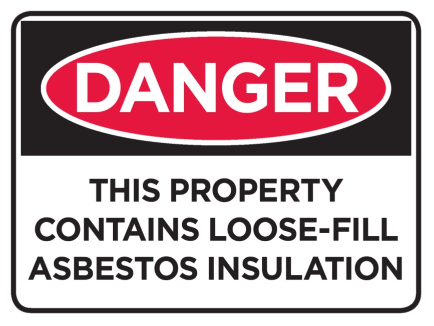 Danger sign for property containing loose fill asbestos